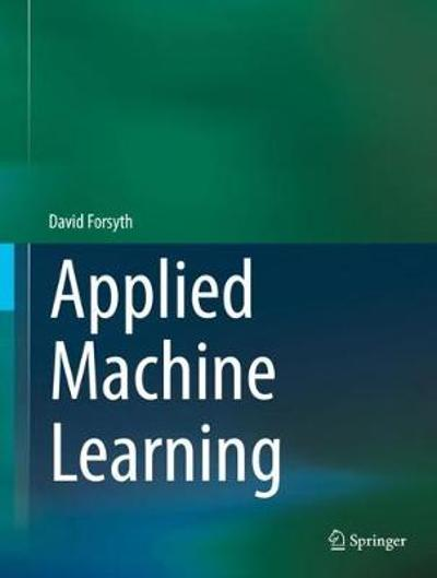 Applied Machine Learning - David Forsyth