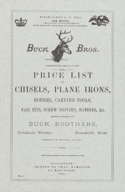 Buck Brothers Price List of Chisels, Plane Irons, Gouges, Carving Tools, Nail Sets, Screw Drivers, Handles, & c. - Emil Pollak