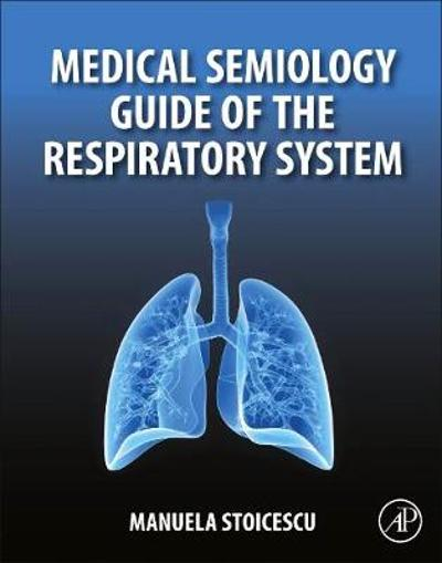 Medical Semiology Guide of the Respiratory System - Manuela Stoicescu