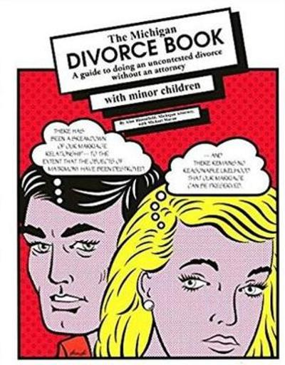 The Michigan Divorce Book with Minor Children - Alan Bloomfield