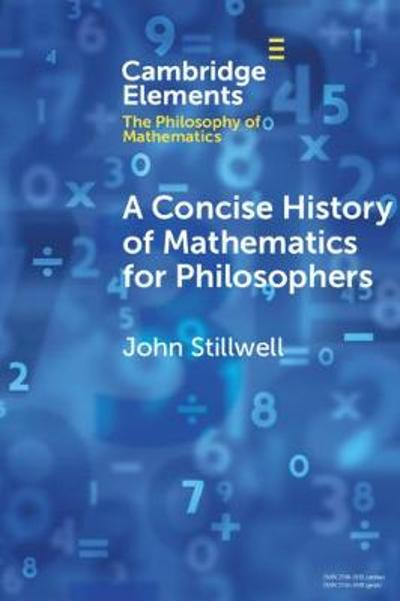 A Concise History of Mathematics for Philosophers . - John Stillwell