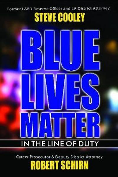 Blue Lives Matter - In the Line of Duty - Steve Cooley