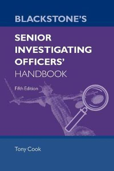 Blackstone's Senior Investigating Officers' Handbook - Tony Cook