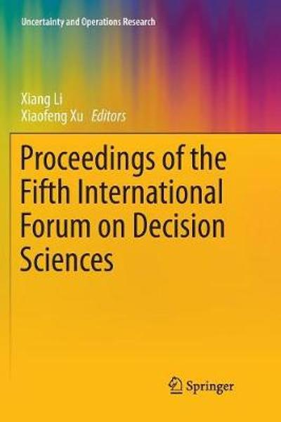 Proceedings of the Fifth International Forum on Decision Sciences - Xiang Li