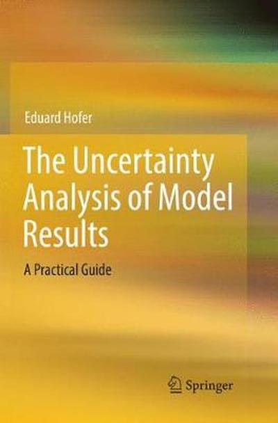 The Uncertainty Analysis of Model Results - Eduard Hofer