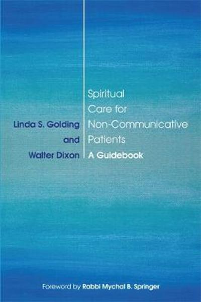 Spiritual Care for Non-Communicative Patients - Linda S. Golding