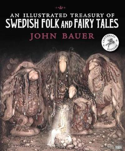 An Illustrated Treasury of Swedish Folk and Fairy Tales - John Bauer