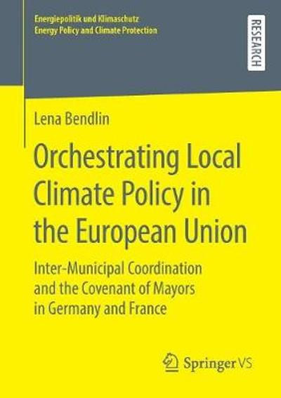 Orchestrating Local Climate Policy in the European Union - Lena Bendlin