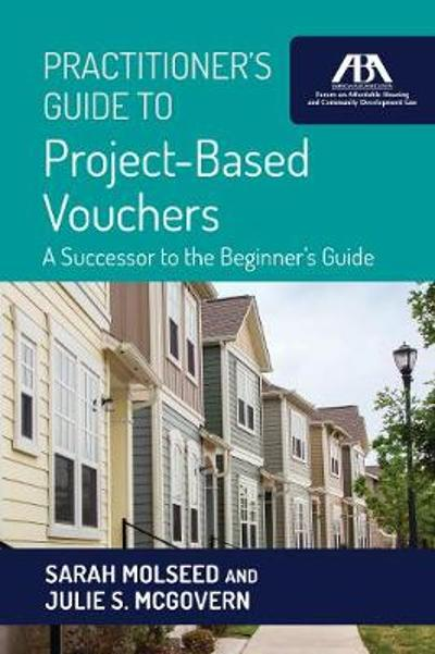 Practitioner's Guide to Project-Based Vouchers - Julie S McGovern