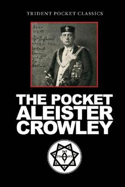 The Pocket Aleister Crowley - Aleister Crowley