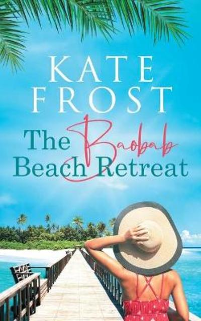 The Baobab Beach Retreat - Kate Frost