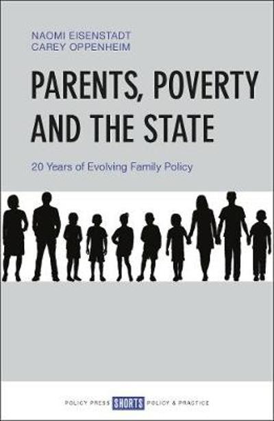 Parents, Poverty and the State - Naomi Eisenstadt