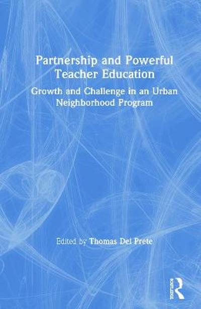 Partnership and Powerful Teacher Education - Tom Del Prete