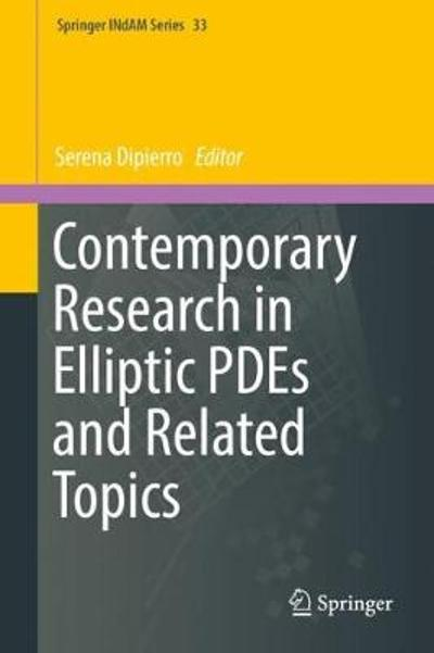 Contemporary Research in Elliptic PDEs and Related Topics - Serena Dipierro