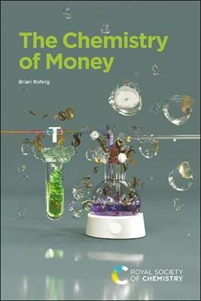 The Chemistry of Money - Brian Rohrig