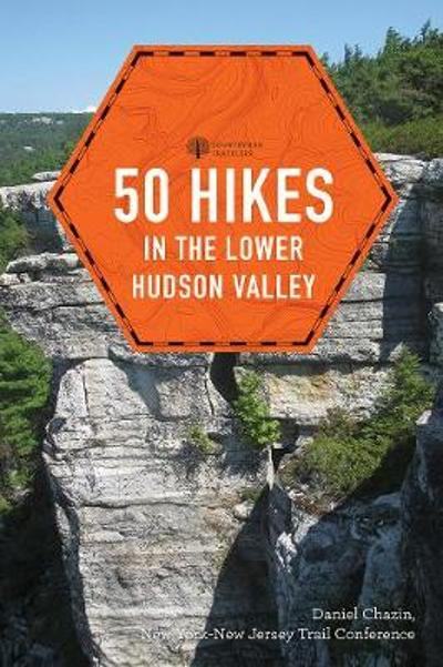 50 Hikes in the Lower Hudson Valley - Daniel Chazin