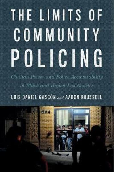 The Limits of Community Policing - Luis Daniel Gascon