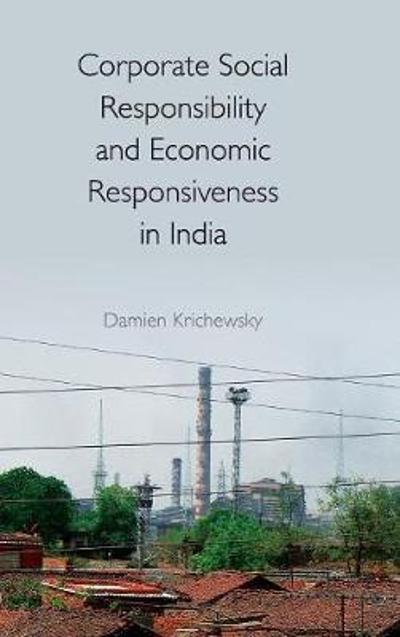 Corporate Social Responsibility and Economic Responsiveness in India - Damien Krichewsky