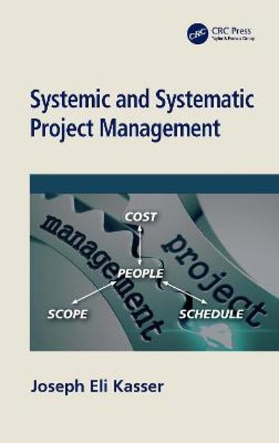 Systemic and Systematic Project Management - Joseph Eli Kasser