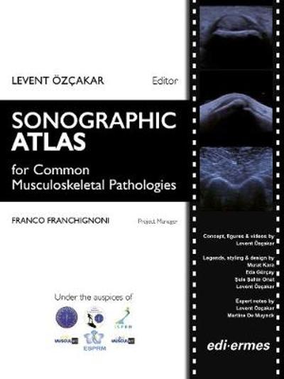 Sonographic Atlas for Common Musculoskeletal Pathologies: 3 Volume Set - Levent OEzcakar
