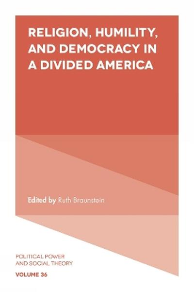 Religion, Humility, and Democracy in a Divided America - Ruth Braunstein