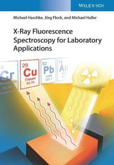 X-Ray Fluorescence Spectroscopy for Laboratory Applications - Michael Haschke