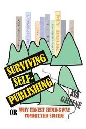 Surviving Self-Publishing - Ava Greene Ava Greene