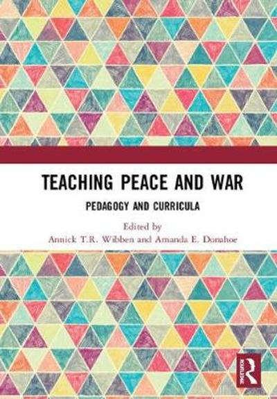 Teaching Peace and War - Annick T.R. Wibben