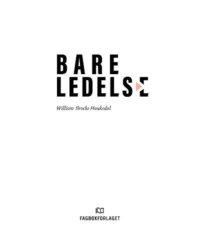 Bare ledelse - William Brochs-Haukedal