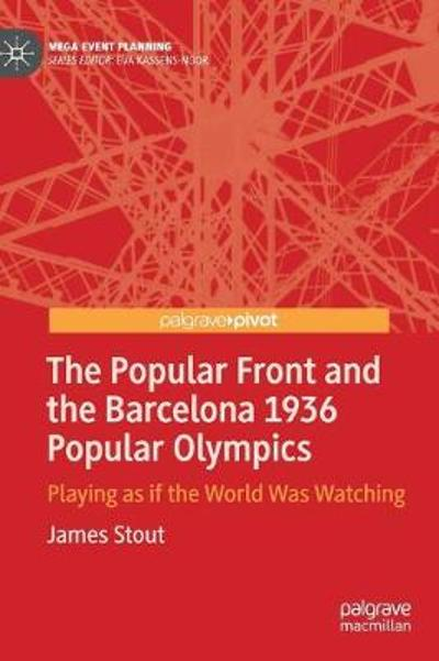 The Popular Front and the Barcelona 1936 Popular Olympics - James Stout