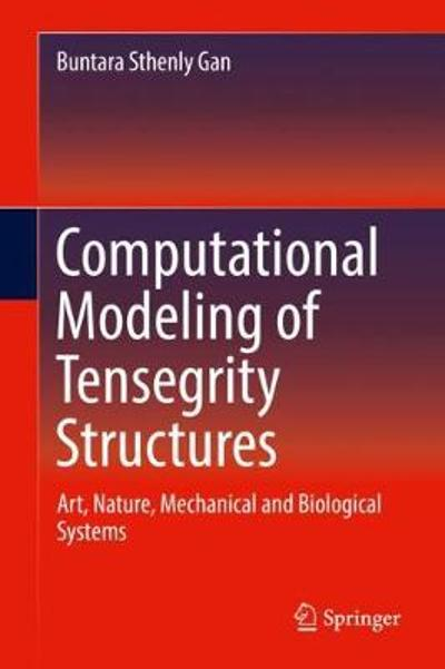 Computational Modeling of Tensegrity Structures - Buntara Sthenly Gan