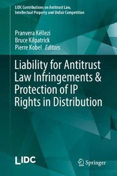 Liability for Antitrust Law Infringements & Protection of IP Rights in Distribution - Pranvera Kellezi