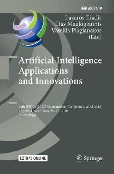 Artificial Intelligence Applications and Innovations - Lazaros Iliadis