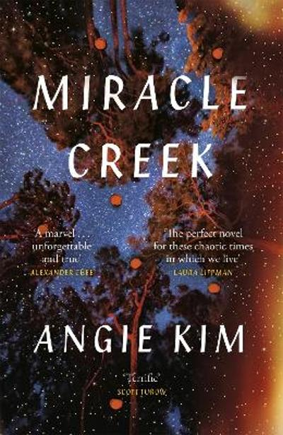 Miracle Creek: A 'most anticipated' book of 2019 - Angie Kim