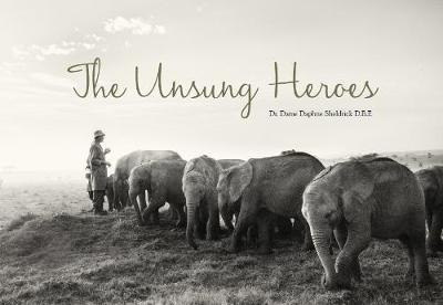 The Unsung Heroes - Daphne Sheldrick