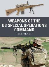 Weapons of the US Special Operations Command - Chris McNab Johnny Shumate Alan Gilliland