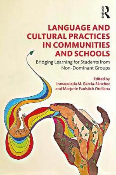 Language and Cultural Practices in Communities and Schools - Inmaculada M. Garcia-Sanchez