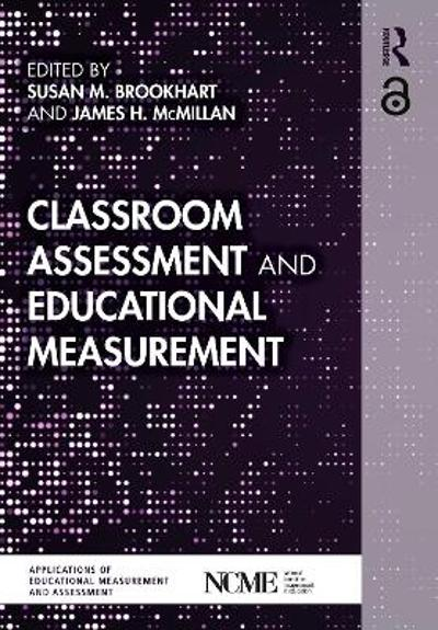 Classroom Assessment and Educational Measurement - Susan M. Brookhart