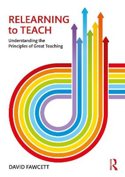 Relearning to Teach - David Fawcett