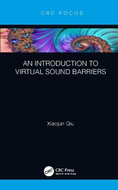 An Introduction to Virtual Sound Barriers - Xiaojun Qiu