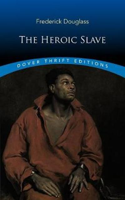 The Heroic Slave - FREDERICK DOUGLASS