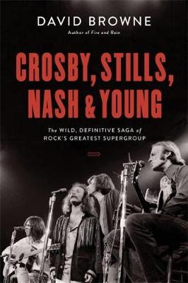 Crosby, Stills, Nash and Young - David Browne
