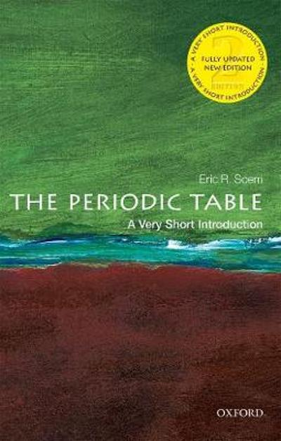 The Periodic Table: A Very Short Introduction - Eric R. Scerri