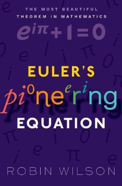 Euler's Pioneering Equation - Robin Wilson