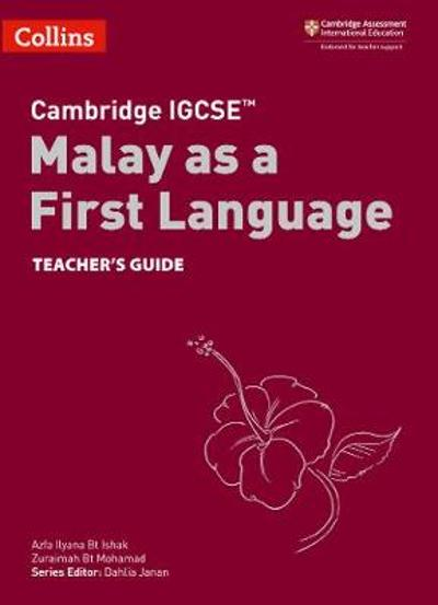 Cambridge IGCSE (TM) Malay as a First Language Teacher's Guide - Azfa Ilyana Bt Ishak