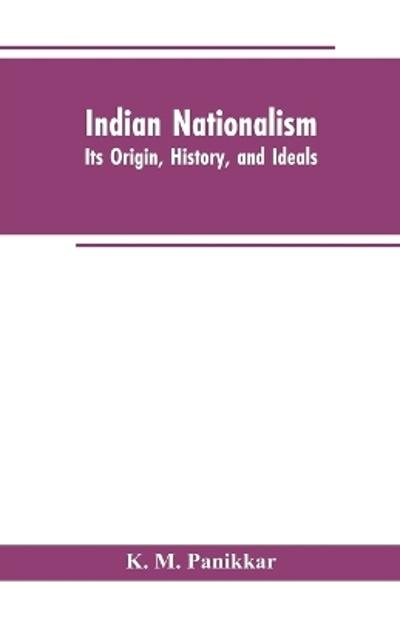 Indian Nationalism - K M Panikkar