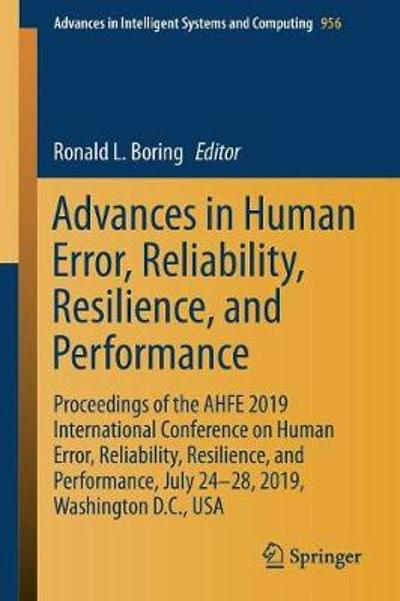 Advances in Human Error, Reliability, Resilience, and Performance - Ronald L. Boring
