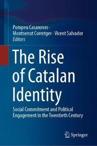 The Rise of Catalan Identity - Pompeu Casanovas