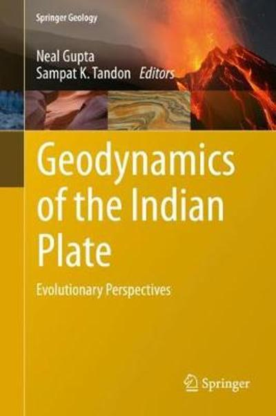 Geodynamics of the Indian Plate - Neal Gupta