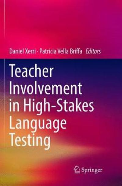 Teacher Involvement in High-Stakes Language Testing - Daniel Xerri